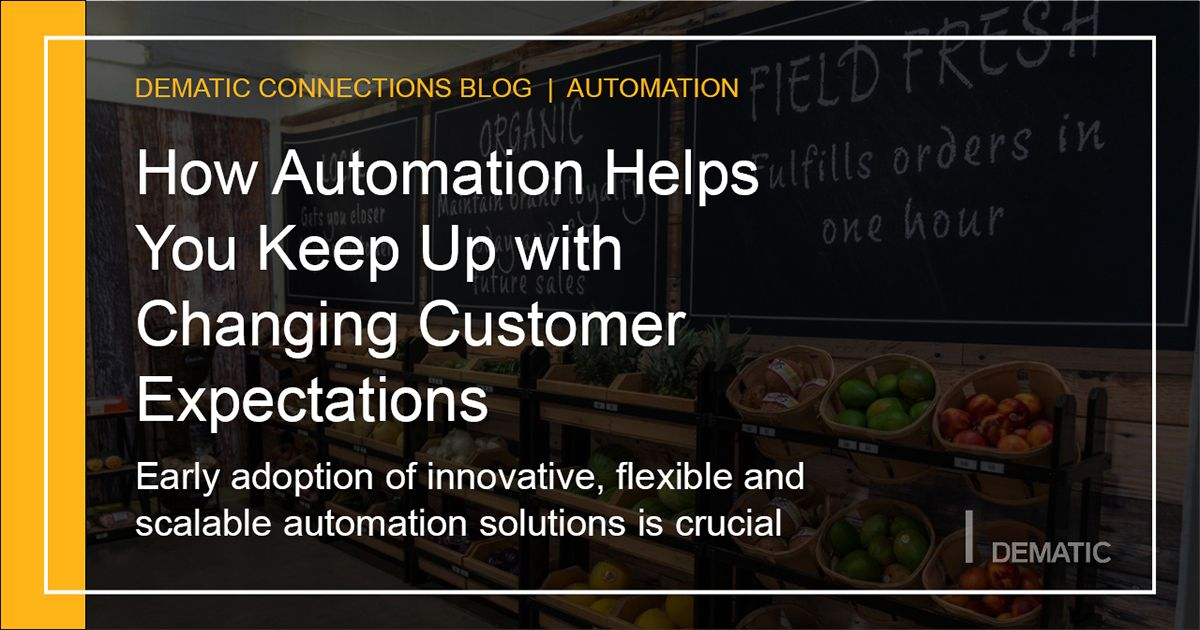 Early adoption of innovative, flexible and scalable automation solutions is crucial to keep up with changing customer expectations